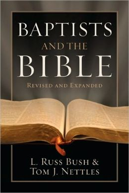 Baptists and the Bible: Revised and Expanded