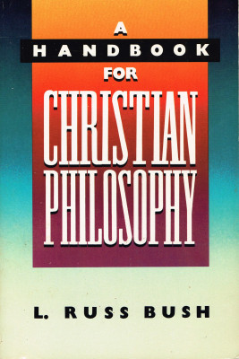 A Handbook for Christian Philosophy